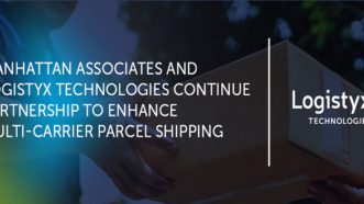 Manhattan Associates and Logistyx Technologies Continue Partnership to enhance Multi-Carrier Parcel Shipping
